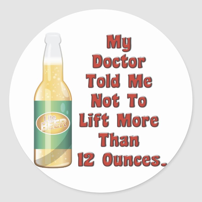 My Doctor Told Me Classic Round Sticker
