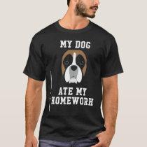 My Dog Ate My Homework - Boxer Back To School T-Sh T-Shirt