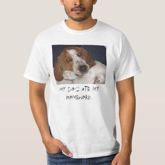 My dog ate my homework. T-Shirt