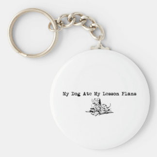My Dog Ate My Lesson Plans Keychain