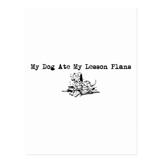 My Dog Ate My Lesson Plans Postcard