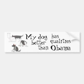 my dog..better..than Obama Bumper Sticker
