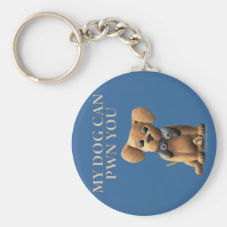 My Dog Can PWN You Keychain