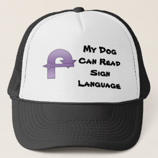 My Dog Can Read Sign Language Trucker Hat
