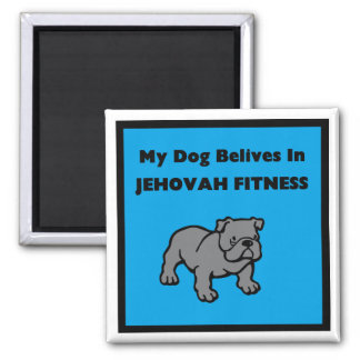 My Dog Chases Jehovah's Witnesses Magnets