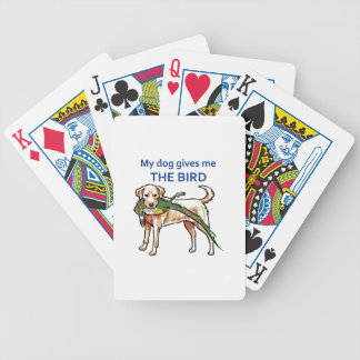 My Dog Gives Me The Bird Bicycle Playing Cards