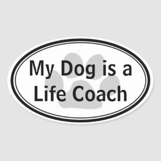 My Dog is a Life Coach Sticker