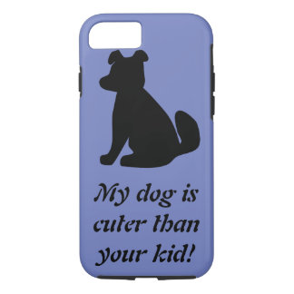 My Dog Is Cuter iPhone 7 Case, Tough iPhone 8/7 Case