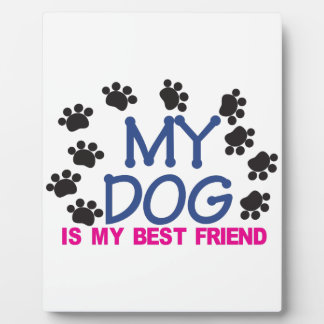 My Dog Is My Best Friend Plaque