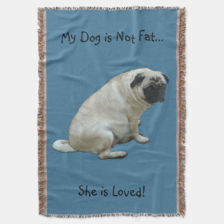 My Dog is Not Fat Pug Throw Blanket
