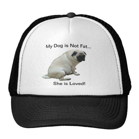 My Dog is Not Fat Pug Trucker Hat