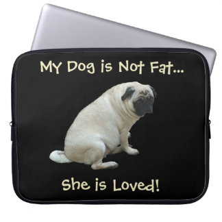My Dog is Not Fat...She is Loved Laptop Bag Laptop Computer Sleeve