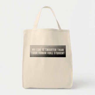 """""""My Dog Is Smarter Than…"""" _Tote Bag"""