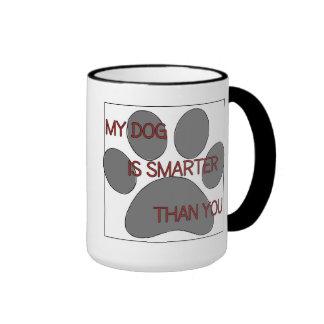 My Dog is Smarter Than You Coffee Mug