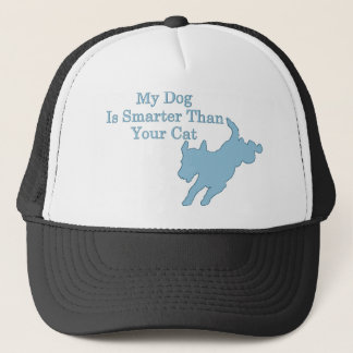 My Dog is Smarter than Your Cat Trucker Hat