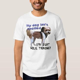 My Dog Isn't Spoiled T Shirt