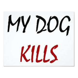 My Dog Kills 4.25x5.5 Paper Invitation Card
