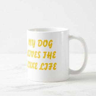 My Dog Lives The Luxe Life Coffee Mug