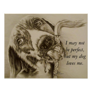 My Dog Loves Me - Dog Drinking Poster