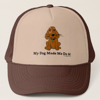 My Dog Made Me Do it Humor Trucker Hat