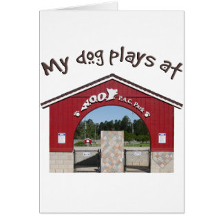 My dog plays at Woof Pac Park Card