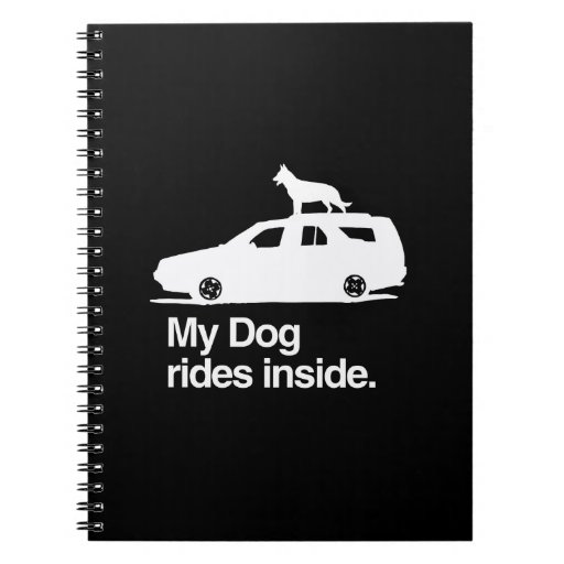 My dog rides inside -.png spiral notebooks
