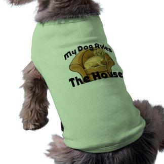 My Dog Rules The House Dog Tshirt