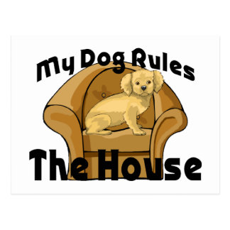My Dog Rules The House Postcard