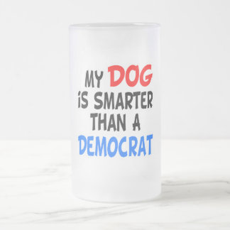 My Dog Smarter Than Democrat Frosted Glass Beer Mug