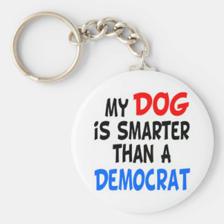 My Dog Smarter Than Democrat Keychain