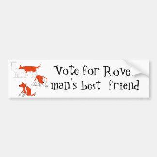 my dog..Vote for Rover - man's best friend! Car Bumper Sticker