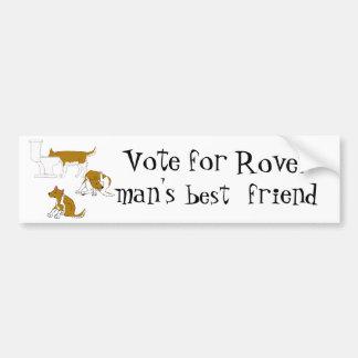 my dog..Vote for Rover - man's best friend! Bumper Stickers