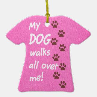 My Dog Walks All Over Me - Pink Shirt Paw Prints Christmas Tree Ornament