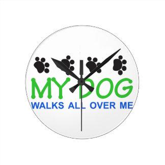My Dog Walks Round Clock
