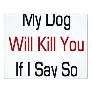 My Dog Will Kill You If I Say So 4.25x5.5 Paper Invitation Card