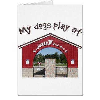 My dogs play at Woof Pac Park Card