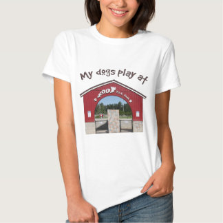 My dogs play at Woof Pac Park Shirt