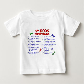 MY DOG'S Property Laws 2 Baby T-Shirt