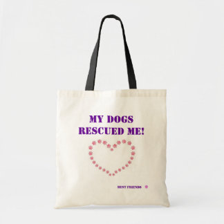My Dogs Rescued ME tote