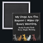 """My Dogs Wake Me Up Magnet<br><div class=""""desc"""">Who needs an alarm clock when you have doggies!!!</div>"""