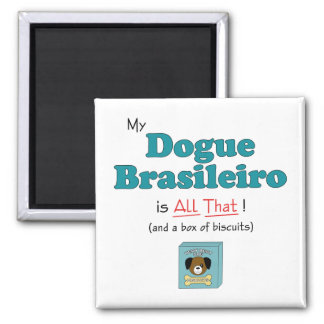 My Dogue Brasileiro is All That! 2 Inch Square Magnet