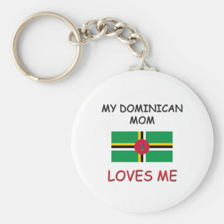 My Dominican Mom Loves Me Key Chains