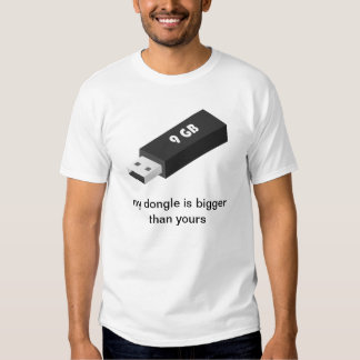 My dongle is bigger than yours t-shirt