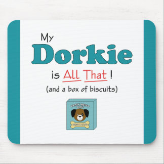 My Dorkie is All That! Mouse Pad