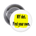 MY dot. Find your own! Corps marching band Buttons
