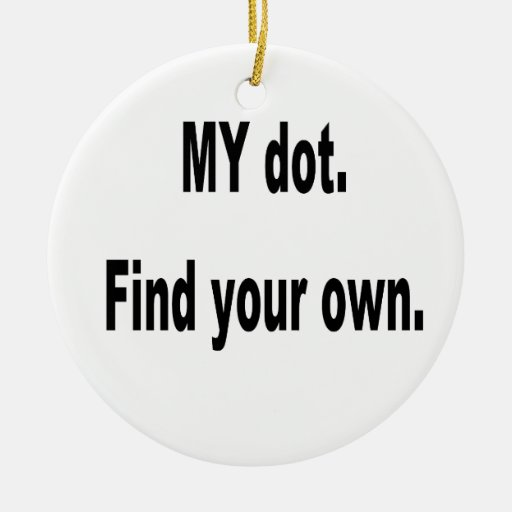 MY dot. Find your own! Corps marching band Double-Sided Ceramic Round Christmas Ornament