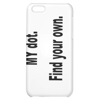 MY dot. Find your own! Corps marching band iPhone 5C Cover