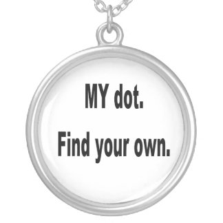 MY dot. Find your own! Corps marching band Round Pendant Necklace