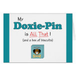 My Doxie-Pin is All That! Greeting Card