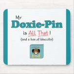 My Doxie-Pin is All That! Mouse Pad